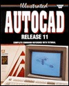 Illustrated AutoCAD release 11