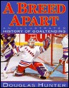 Breed Apart: An Illustrated History of Goaltending
