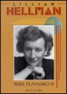 Lillian Hellman, Rebel Playwright