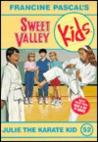 Julie the Karate Kid (Sweet Valley Kids #52)