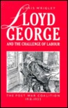 Lloyd George and the Challenge of Labour: The Post-War Coalition, 1918-1922