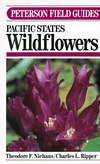 A Field Guide To Pacific States Wildflowers: Field Marks Of Species Found In Washington, Oregon, California, And Adjacent Areas: A Visual Approach Arranged By Color, Form, And Detail