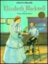 Elizabeth Blackwell: Pioneer Woman Doctor