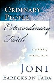 Ordinary People, Extraordinary Faith by Joni Eareckson Tada