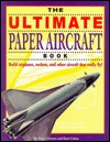 The ultimate paper aircraft book