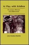 At Play With Krishna: Pilgrimage Dramas From Brindavan
