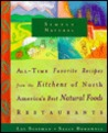 Simply Natural: All-Time Favorite Recipes from the Kitchens of North America's Best Natural Foods Restaurants