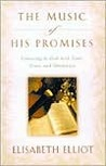 The Music of His Promises by Elisabeth Elliot