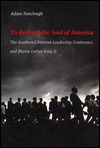 To Redeem The Soul Of America: The Southern Christian Leadership Conference And Martin Luther King, Jr
