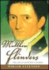 Matthew Flinders: The Life of Matthew Flinders