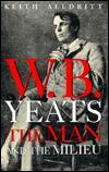 W. B. Yeats by Keith Alldritt