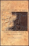 The Geography of Hope: Poets of Colorado's Western Slope