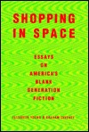 Ebook Shopping In Space: Essays On America's Blank Generation Fiction by Elizabeth   Young TXT!