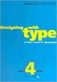 Designing with Type: A Basic Course in Typography