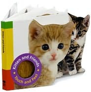 Kitten and Friends: Touch, Feel and Say