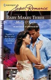 Baby Makes Three by Molly O'Keefe
