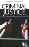 Criminal Justice: Opposing Viewpoints
