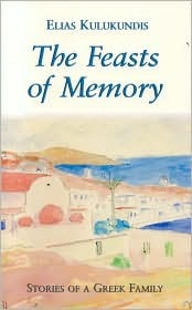 The Feasts of Memory: Stories of a Greek Family
