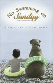 No Swimming on Sunday: Stories of a Lifetime in Church