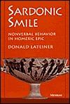 Sardonic Smile: Nonverbal Behavior in Homeric Epic
