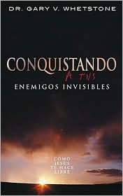 Conquistando a Tus Enemigos Invisibles/ Winning over Your Invisible Enemies