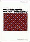 Organisation und Entscheidung.