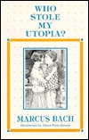 Who Stole My Utopia?