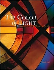 The Color of Light: Commissioning Stained Glass for a Church