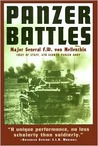 Panzer Battles: A Study of the Employment of Armor in the Second World War