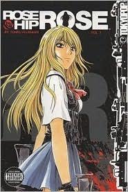 Rose Hip Rose, Volume 1 by Tōru Fujisawa