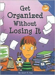 Get Organized Without Losing It (Laugh & Learn (Free Spirit Publishing))