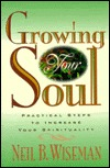 Growing Your Soul: Practical Steps to Increase Your Spirituality