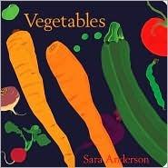 Vegetables by Sara Anderson