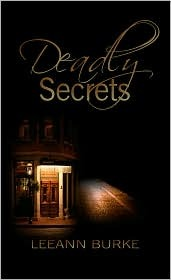 Deadly Secrets by Leeann Burke