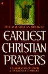 Macmillan Book Of Earliest Christian Prayers