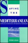 Saving the Mediterranean: The Politics of International Environmental Cooperation