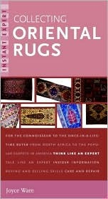 Instant Expert: Collecting Oriental Rugs (Instant Expert (Random House))