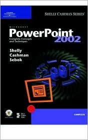 Microsoft Power Point 2002 Complete Concepts And Techniques