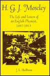 H.G.J. Moseley: The Life and Letters of an English Physicist, 1887-1915
