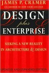Design Plus Enterprise 2nd Edition: Seeking a New Reality in Architecture and Design