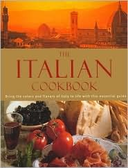 The italian cookbook: the practical guide to preparing and cooking delicious italian meals by Fiona Biggs