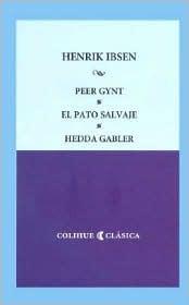 Peer Gynt/El Pato Salvaje/Hedda Gabler