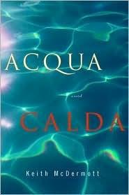 Acqua Calda: A Novel