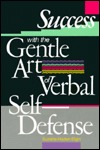Success with the Gentle Art of Verbal Self-Defense