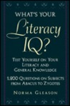 What's Your Literacy Iq?: Test Yourself On Your Literacy And General Knowledge:  1,200 Questions On Subjects From Abacus To Zygotes