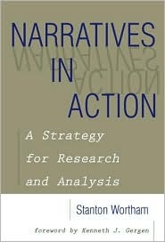 Narratives in Action: A Strategy for Research and Analysis