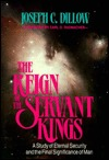 The Reign of the Servant Kings: A Study of Eternal Security and the Final Significance of Man