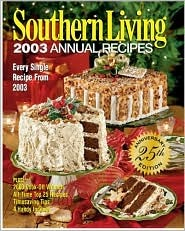 Southern Living 2003 Annual Recipes by Southern Living Inc.