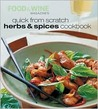 Quick from Scratch Herbs & Spices Cookbook by Food & Wine