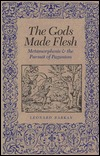 The Gods Made Flesh: Metamorphosis & The Pursuit Of Paganism